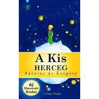 A Kis Herceg: [Illusztralt Kiadas] (Häftad, 2015)